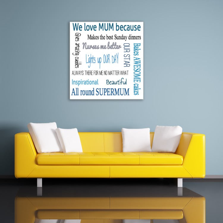 'We love Mum because ' Typography Canvas